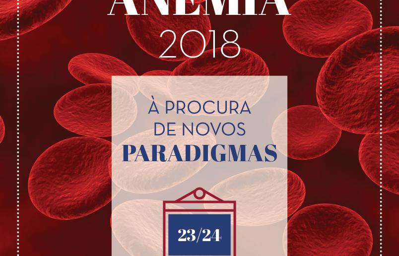 Anemia 2018 – À Procura de Novos Paradigmas